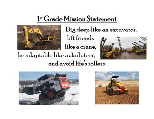 Graphic of 1st grade mission statement showing an excavator, a crane, a skid steer and a roller.